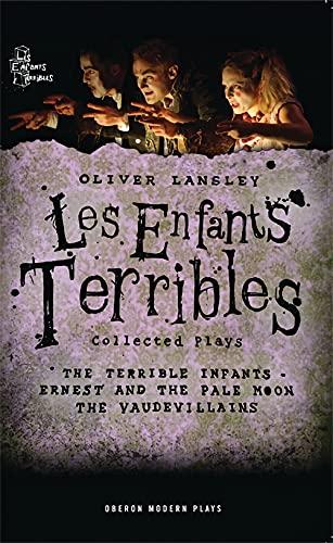 Les Enfants Terribles (Oberon Modern Plays): Lansley, Oliver