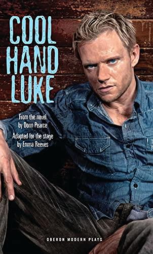 9781849431651: Cool Hand Luke (Oberon Modern Plays)
