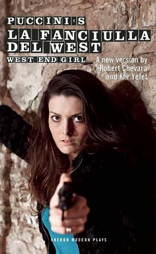 Puccini's La Fanciulla del West: West End Girl (Oberon Modern Plays)