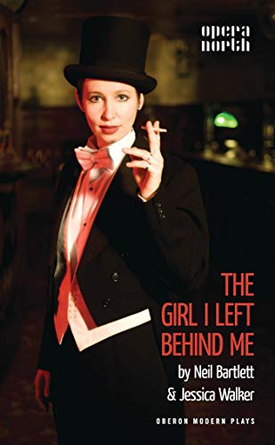9781849431972: The Girl I Left Behind Me (Oberon Modern Plays)