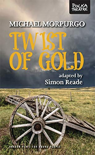 9781849432061: Twist of Gold (Oberon Plays for Young People)
