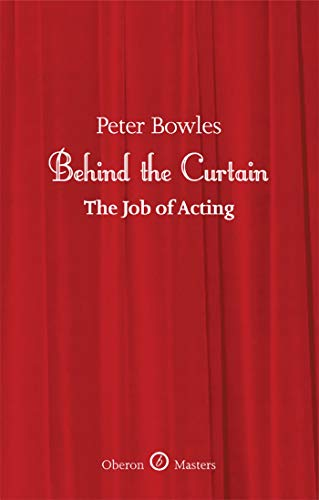 Behind the Curtain (Oberon Masters Series): Bowles, Peter