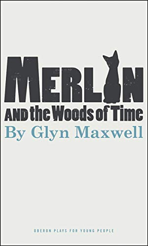9781849432245: Merlin and the Woods of Time (Oberon Plays for Younger People)