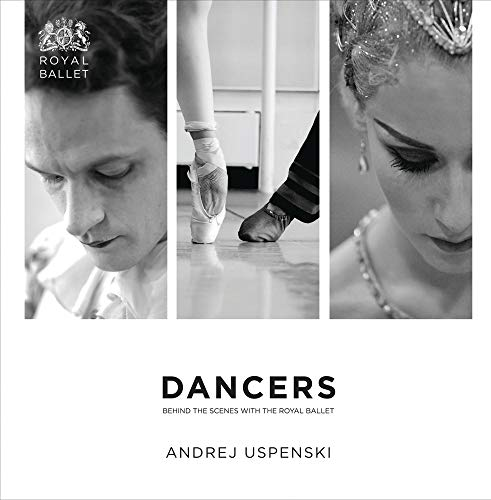 9781849433884: Dancers: Behind the Scenes With the Royal Ballet