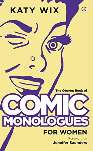 The Oberon Book of Comic Monologues for Women: Wix, Katy