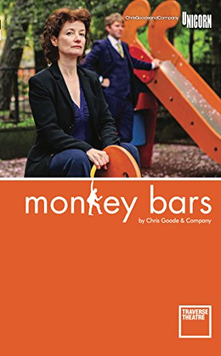 Monkey Bars (Oberon Modern Plays): Goode, Chris