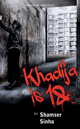 Khadija is 18 (Oberon Modern Plays): Shamser Sinha