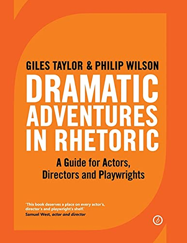 9781849434911: Dramatic Adventures in Rhetoric: A Guide for Actors, Directors and Playwrights