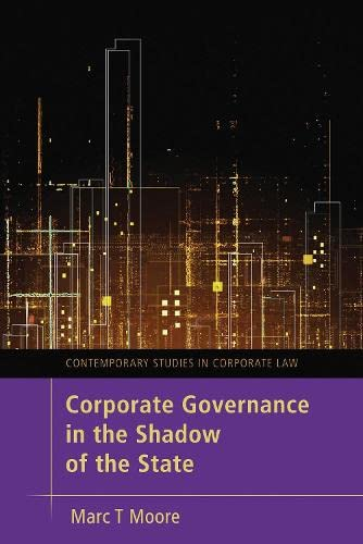 Corporate Governance in the Shadow of the State (Contemporary Studies in Corporate Law): Moore, ...