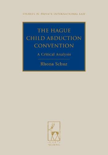 9781849460170: The Hague Child Abduction Convention: A Critical Analysis (Studies in Private International Law)