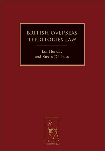 British Overseas Territories Law: Hendry, I. D.; Hendry, Ian; Dickson, Susan