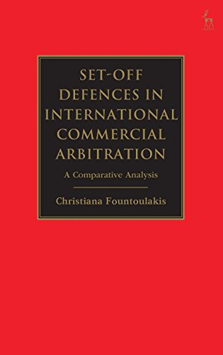 9781849460323: Set-off Defences in International Commercial Arbitration: A Comparative Analysis