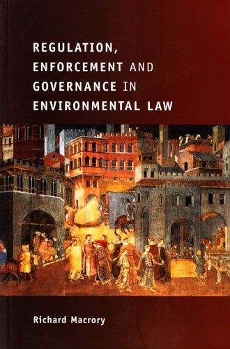 Regulation, Enforcement and Governance in Environmental Law: Macrory, Richard