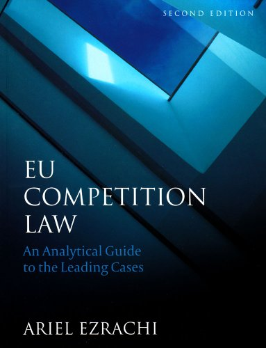 9781849460477: EU Competition Law: An Analytical Guide to the Leading Cases (Second Edition)