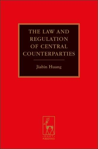 The Law and Regulation of Central Counterparties: Jiabin Huang