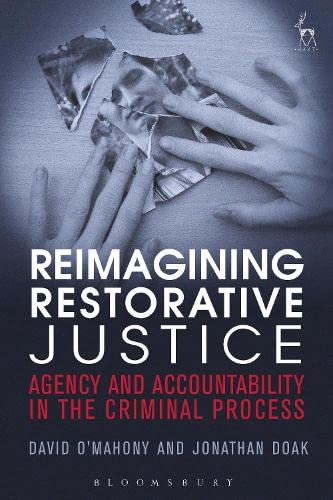 9781849460569: Reimagining Restorative Justice: Agency and Accountability in the Criminal Process