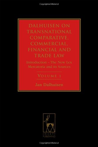 9781849460590: Dalhuisen on Transnational Comparative, Commercial, Financial and Trade Law, Volume 1: Introduction - The New Lex Mercatoria and its Sources ... Commercial, Financial and Trade Law)