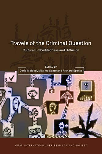 9781849460774: Travels of the Criminal Question: Cultural Embeddedness and Diffusion (Onati International Series in Law and Society)