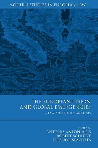 9781849460828: The European Union and Global Emergencies: A Law and Policy Analysis (Modern Studies in European Law)