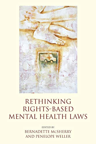 9781849460835: Rethinking Rights-Based Mental Health Laws