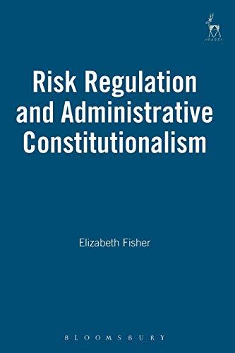 9781849460880: Risk Regulation and Administrative Constitutionalism