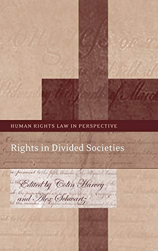 9781849461009: Rights in Divided Societies (Human Rights Law in Perspective)