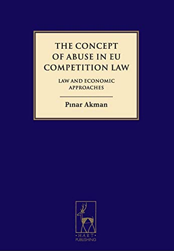 9781849461092: The Concept of Abuse in EU Competition Law: Law and Economic Approaches
