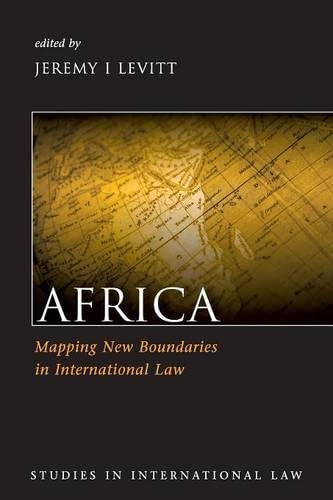 9781849461177: Africa: Mapping New Boundaries in International Law (Studies in International Law)