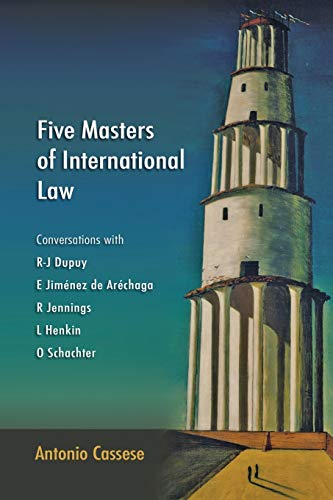 9781849461207: Five Masters of International Law: Conversations with R-J Dupuy, E Jimenez de Arechaga, R Jennings, L Henkin and O Schachter