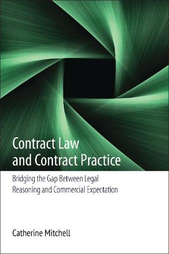 9781849461214: Contract Law and Contract Practice: Bridging the Gap Between Legal Reasoning and Commercial Expectation