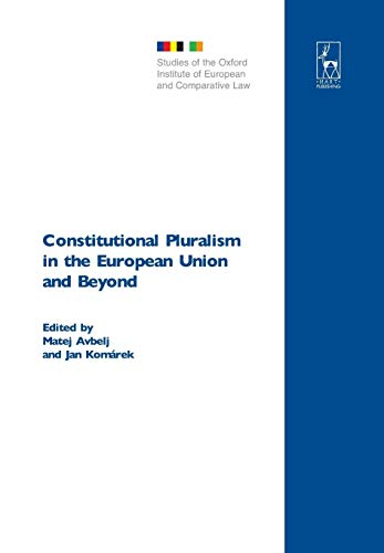 9781849461252: Constitutional Pluralism in the European Union and Beyond (Studies of the Oxford Institute of European and Comparative Law)
