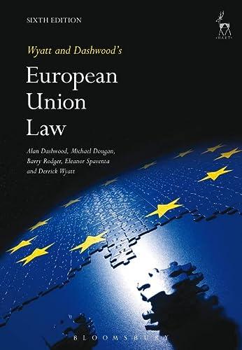 Wyatt and Dashwood's European Union Law: Derrick Wyatt, Eleanor