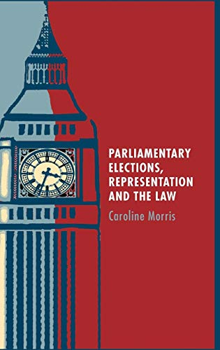 9781849461474: Parliamentary Elections, Representation and the Law