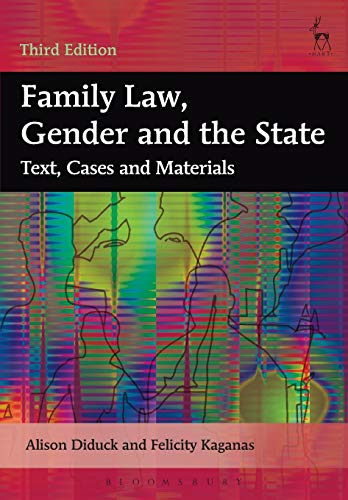 Family Law, Gender and the State: Text, Cases and Materials. Third Edition.: Diduck, Alison