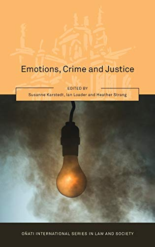 9781849461610: Emotions, Crime and Justice (Onati International Series in Law and Society)