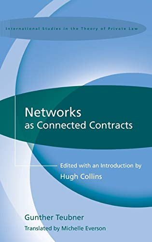 Networks as Connected Contracts: Edited with an Introduction by Hugh Collins (International Studies...