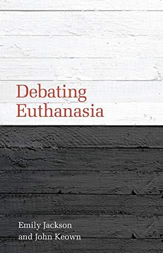9781849461788: Debating Euthanasia (Debating Law)