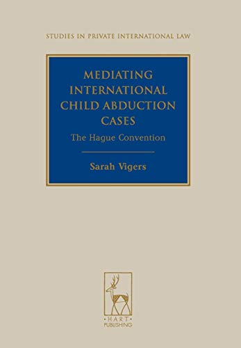 Mediating International Child Abduction Cases: The Hague Convention (Studies in Private ...