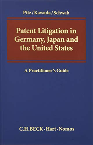 Patent Litigation in Germany, Japan and the United States: A Practitioner s Guide (Hardback): ...