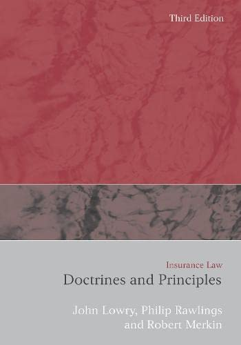 Insurance Law: Doctrines and Principles (Third Edition) (1849462011) by John Lowry; Philip Rawlings; Robert Merkin