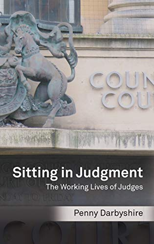 Sitting in Judgment - The Working Lives of Judges: Darbyshire, Penny