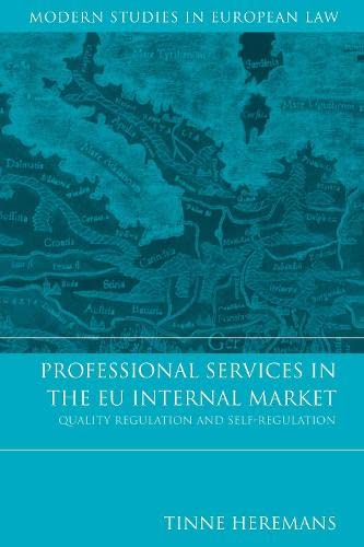 9781849462402: Professional Services in the EU Internal Market: Quality Regulation and Self-Regulation (Modern Studies in European Law)
