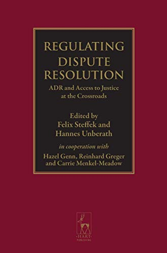 9781849462587: Regulating Dispute Resolution: ADR and Access to Justice at the Crossroads