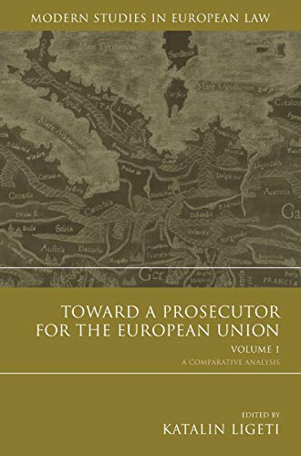 9781849463140: Toward a Prosecutor for the European Union, Volume 1: A Comparative Analysis (Modern Studies in European Law)