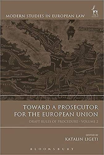 9781849463157: Toward a Prosecutor for the European Union, Volume 2: Draft Rules of Procedure (Modern Studies in European Law)