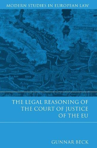 9781849463232: The Legal Reasoning of the Court of Justice of the EU (Modern Studies in European Law)