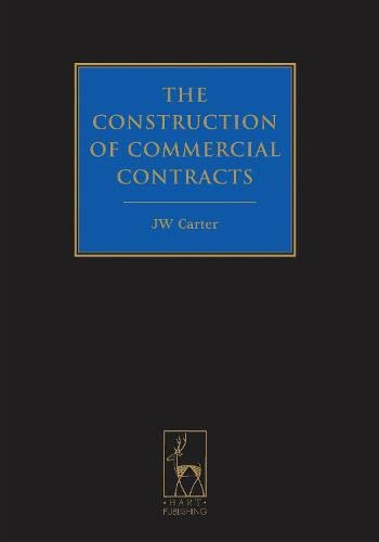 The Construction of Commercial Contracts: Carter, J W