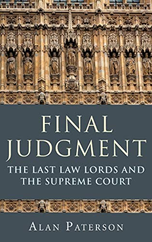 Final Judgment: The Last Law Lords and the Supreme Court: Paterson, Alan