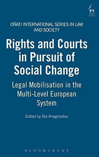 Rights and Courts in Pursuit of Social Change (Onati International Series in Law and Society): ...