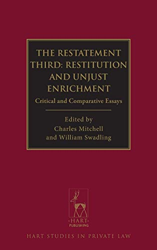 The Restatement Third: Restitution and Unjust Enrichment: Critical and Comparative Essays (Hart ...